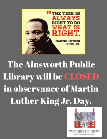 the ainsworth public library will be closed in observance of martin luther king jr. day.